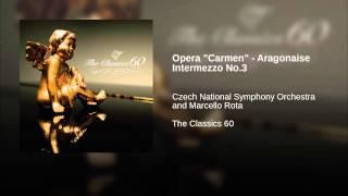 "Opera ""Carmen"" - Aragonaise Intermezzo No.3"