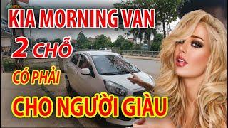 Morning Van sao ĐẮT THẾ mà vẫn có người mua, Có phải xe cho người giàu
