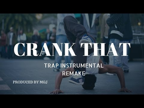 Soulja Boy   Crank That  Trap Instrumental Remake  produced  MGJ 2016