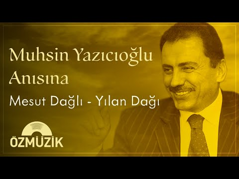 Muhsin Yazıcıoğlu Anısına Yılan Dağı - Mesut Dağlı