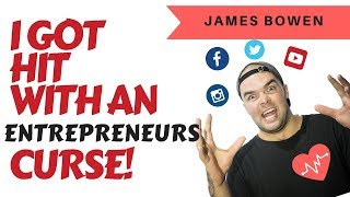I Got Hit With An Entrepreneurs Curse! How Will It Affect You?