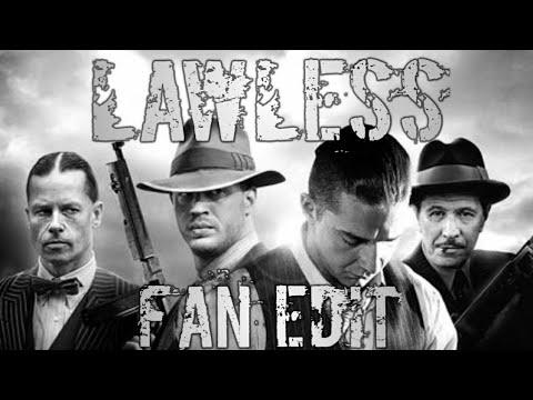 LAWLESS  (2012) EDIT