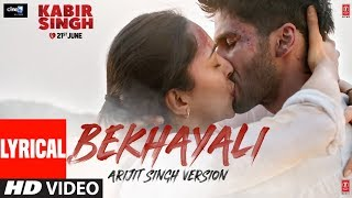 Presenting Bekhayali with lyrics, In the voice of Arijit Singh, a song that evokes the emotion of heartbreak & love at once. The upcoming Bollywood movie Kabir ...