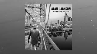 Alan Jackson - Don't Close Your Eyes (Audio)