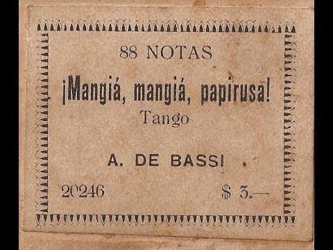 ¡Mangiá, Mangiá, Papirusa! Tango de A de Bassi en Pianola, Viedma, Argentina, por Horacio Asborno
