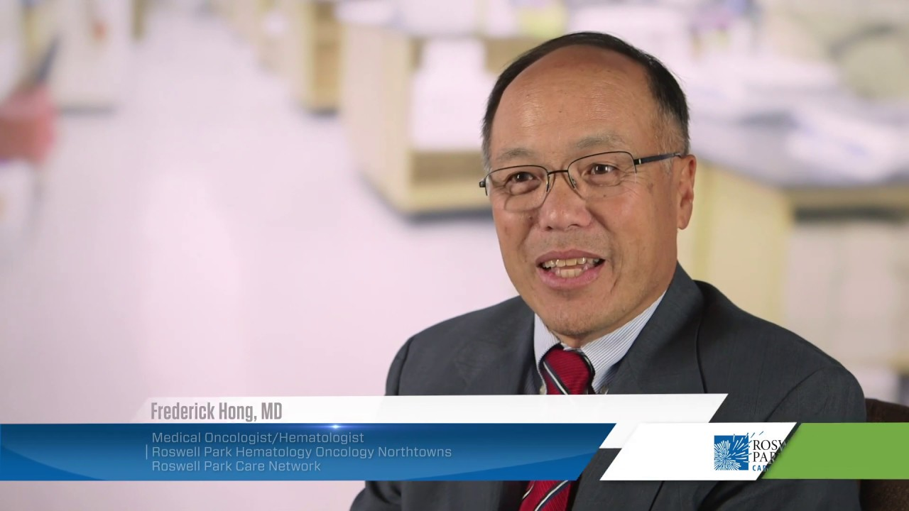 Frederick Hong, MD, Medical Oncologist/Hematologist, Roswell Park  Hematology Oncology Northtowns