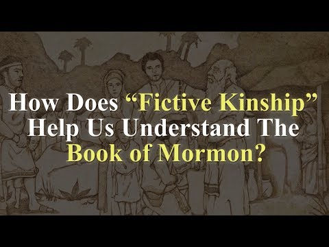 "How Does ""Fictive Kinship"" Help Us Understand The Book of Mormon? Knowhy #382"
