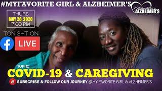 "#MyFavoriteGirl & Alzheimer's LIVE - ""COVID-19 & CAREGIVING"" (5/28/2020)"