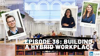 Future of Work Show, Ep. 36: Building a Hybrid Workplace