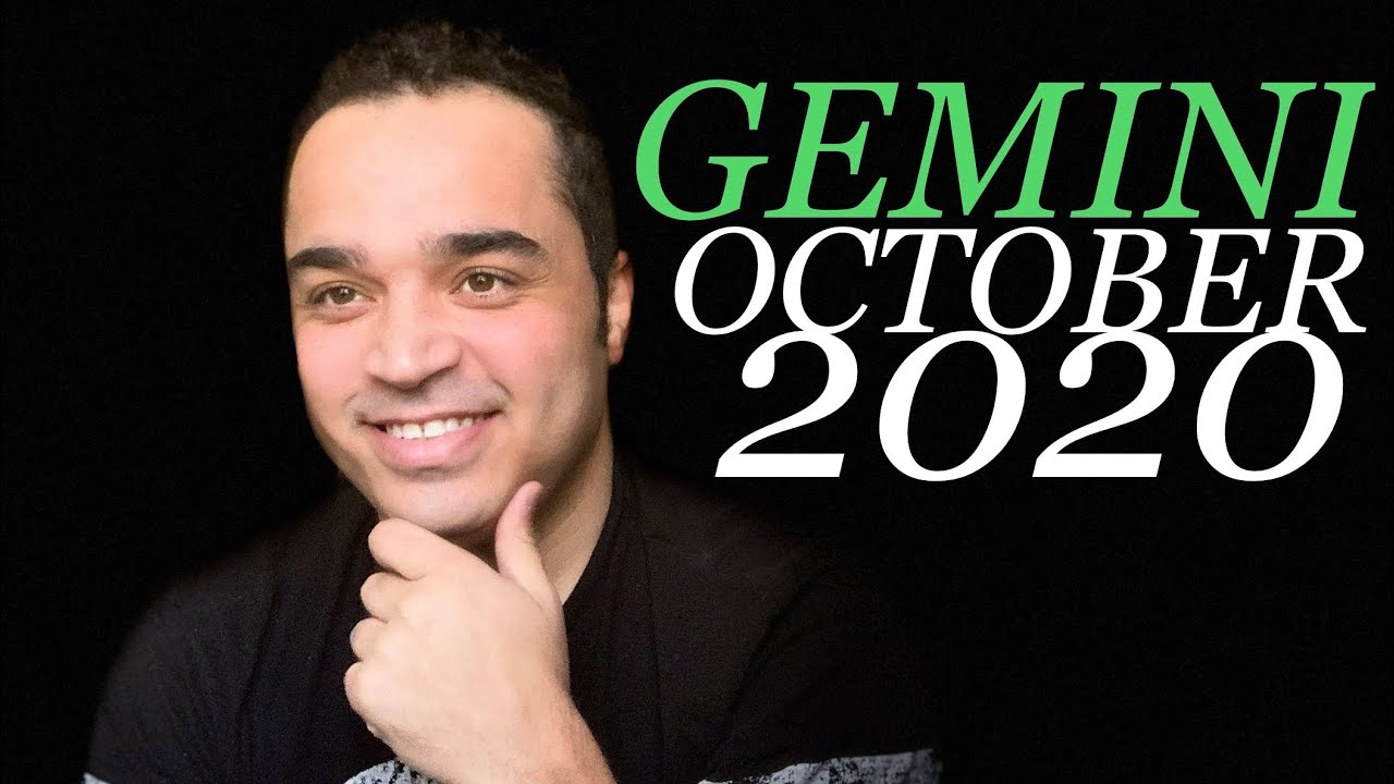 GEMINI! They're Fearing That You've Got Away! WHAT?!?! October 2020