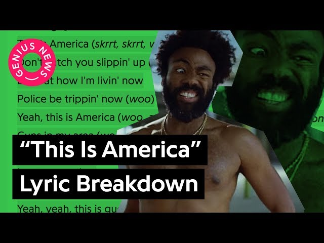 This Is America The Meaning Behind The Lyrics