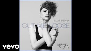 Kiesza - Cut Me Loose (SeeB Remix / Audio)
