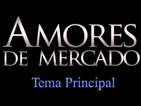Amores de Mercado Soundtrack-Tema Principal