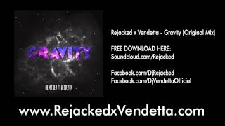Rejacked x Vendetta - Gravity [Original Mix]