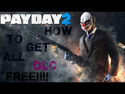 HOW TO GET ALL PAYDAY 2 DLCS FOR FREE 100% WORKING NOBAN 2017