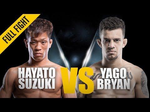 ONE: Full Fight | Hayato Suzuki vs. Yago Bryan | Back To Winning Ways | January 2018