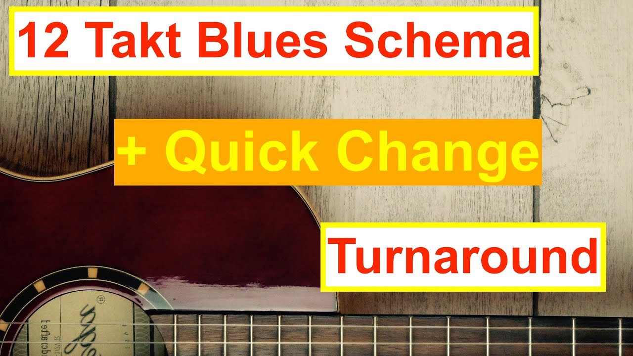 12 Takt Blues-Schema / Quick Change / Turnaround - YouTube