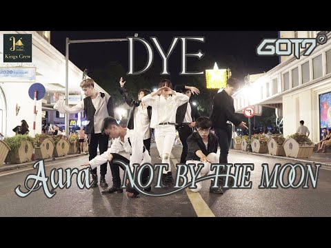 "[KPOP IN PUBLIC] GOT7 ""DYE"" Album - NOT BY THE MOON & AURA 