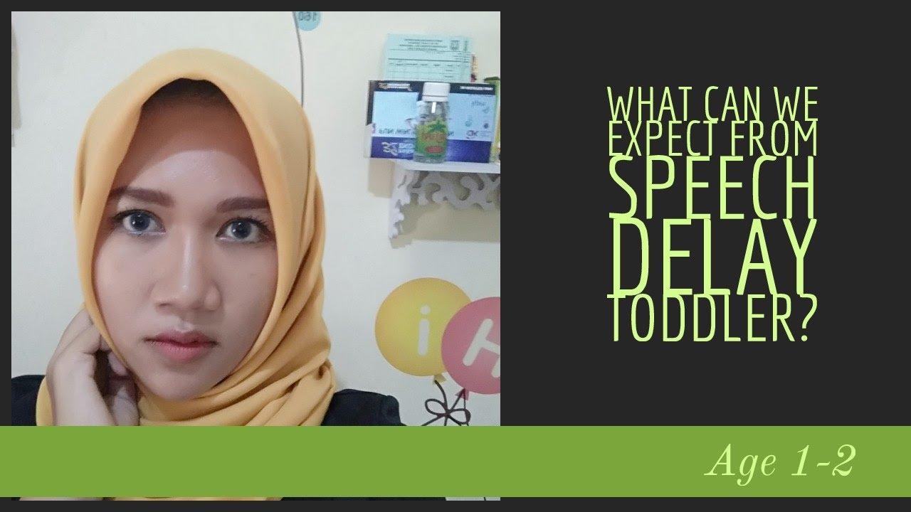 Speech Delay usia 1-2   What Can We Expect from 2yrs ...