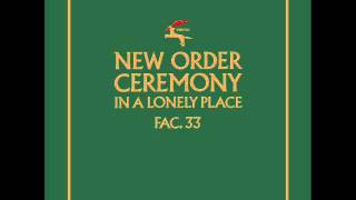 New Order  Ceremony  Fourthsons 2013 Appreciation Remix)
