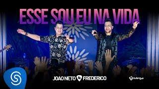 João Neto e Frederico - Esse Sou Eu Na Vida (DVD Em Sintonia)