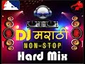 Dj Marathi Non stop Hard Mix Download MP3