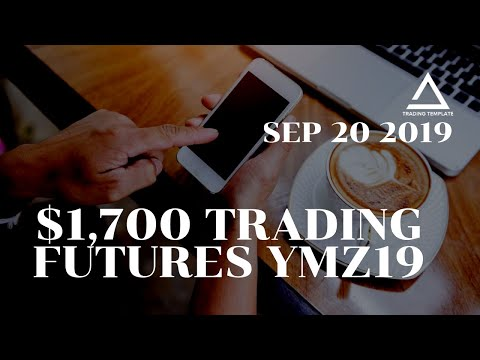 September 20th $1,700 Trading Futures YMZ19