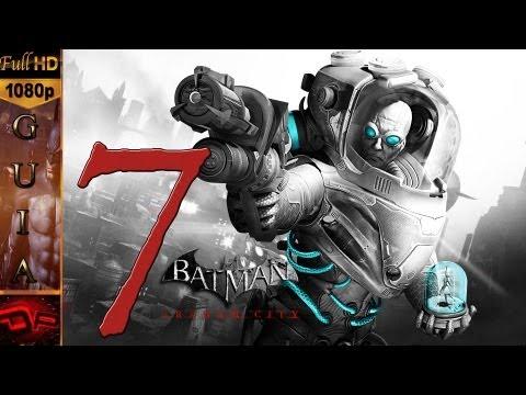 Batman Arkham City Español - Parte 7 | Mr. Freeze y Deadshot | 1080p Guia Gameplay Español Let's Play Walkthrough PC/Xbox360/PS3