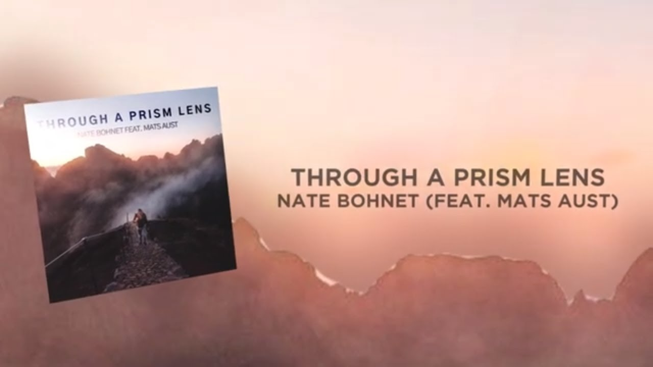Nate Bohnet - Through A Prism Lens (Feat Mats Aust) - Official Lyric Video