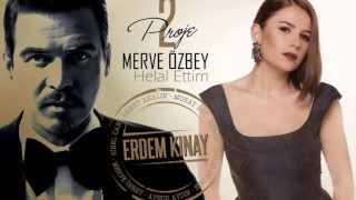 Repeat youtube video Erdem Kınay ft Merve Özbey - Helal Ettim | 2013 |