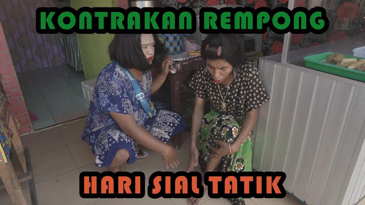 HARI SIAL TATIK || KONTRAKAN REMPONG EPISODE 220