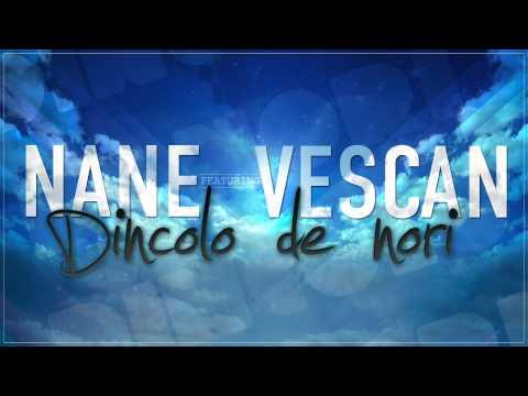 NANE - DINCOLO DE NORI (cu VESCAN)