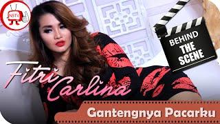 Video Fitri Carlina - Behind The Scenes Video Klip Gantengnya Pacarku - NSTV download MP3, 3GP, MP4, WEBM, AVI, FLV Oktober 2017