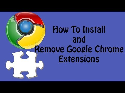 How To Install And Remove Google Chrome Extensions
