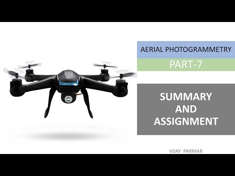 Lecture 28 | AERIAL PHOTOGRAMMETRY - Summary & Assignment | PART 7