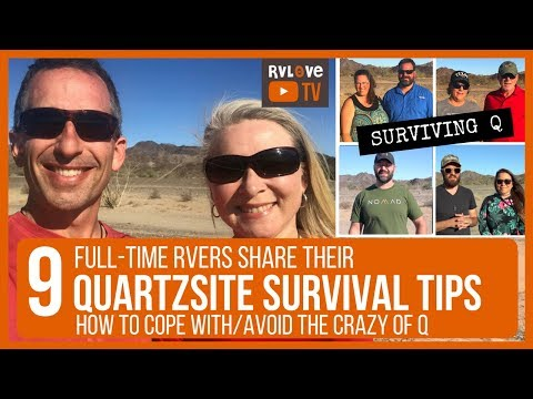 HOW TO SURVIVE THE CRAZY OF QUARTZSITE - TIPS FROM 9 FULL-TIME RVers