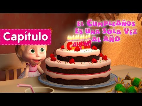 Masha Y El Oso - 🎂 El Cumpleaños Es Una Sola Vez Al Año🎈(Capítulo 44) Dibujos Animados En Español!