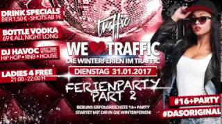 We Love Traffic - Ferien Party Part 2: Dienstag, 31.01.2017 im Traffic