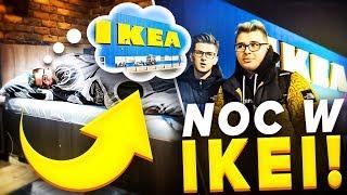 NIEUDANA NOC W IKEA! *Wyrzucili Nas*