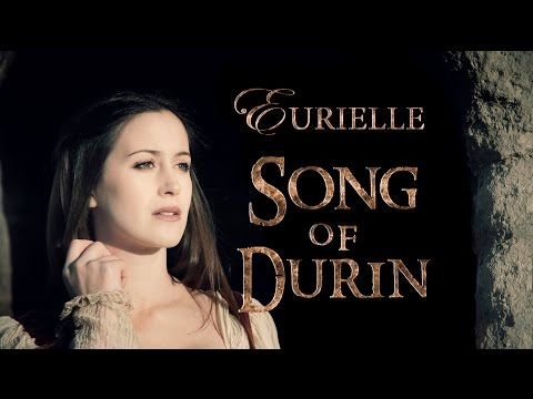 The Hobbit (Part 2): 'Song Of Durin' by Eurielle - New Version (Lyrics by Eurielle)