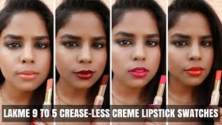 Lakme 9 to 5 Creaseless Creme Lipstick Swatches & Review | All Shades