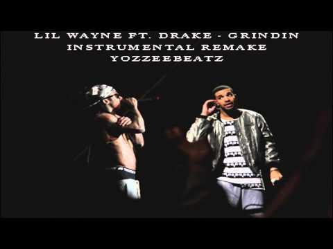 Lil Wayne ft Drake  Grindin Instrumental Remake