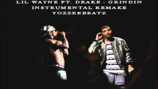Lil Wayne ft. Drake - Grindin (Instrumental Remake)