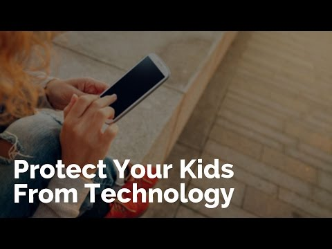 Protect Your Kids from Technology