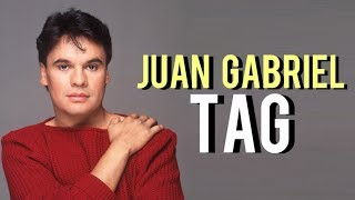 EL TAG DE LAS CANCIONES DE JUAN GABRIEL