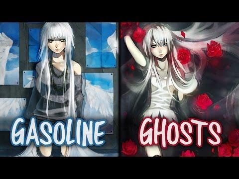 Nightcore - Gasoline x Ghosts (Switching Vocals)