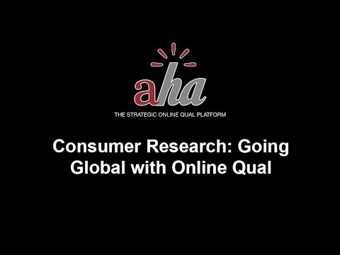 Consumer Research: Going Global with Online Qual