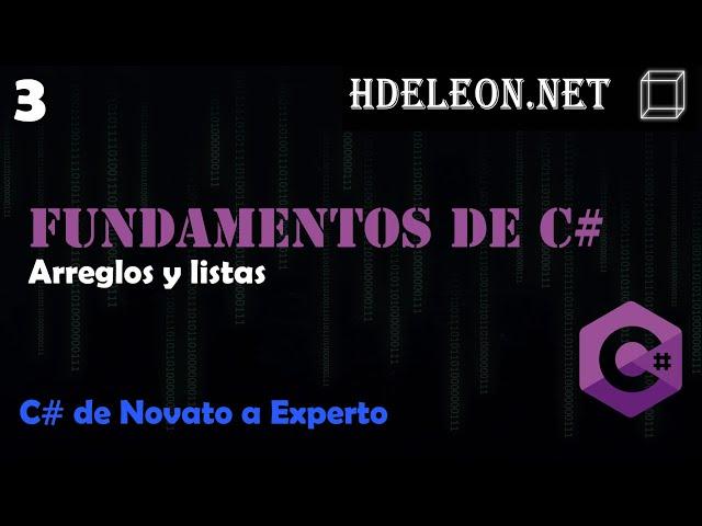 3.- Arreglos y listas | Curso de fundamentos de C#