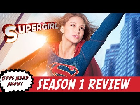 Supergirl Season 1 Review [Full Spoilers]