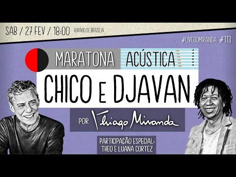 Live Maratona Acústica CHICO Buarque & DJAVAN por Thiago Miranda #LiveDoMiranda #113 #FiqueEmCasa